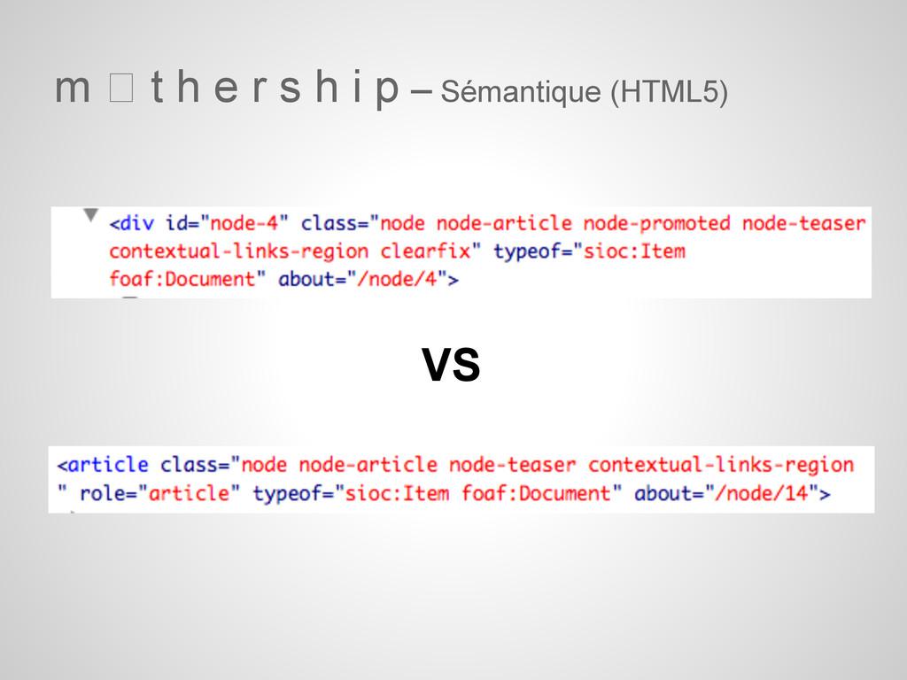 m t h e r s h i p – Sémantique (HTML5) VS
