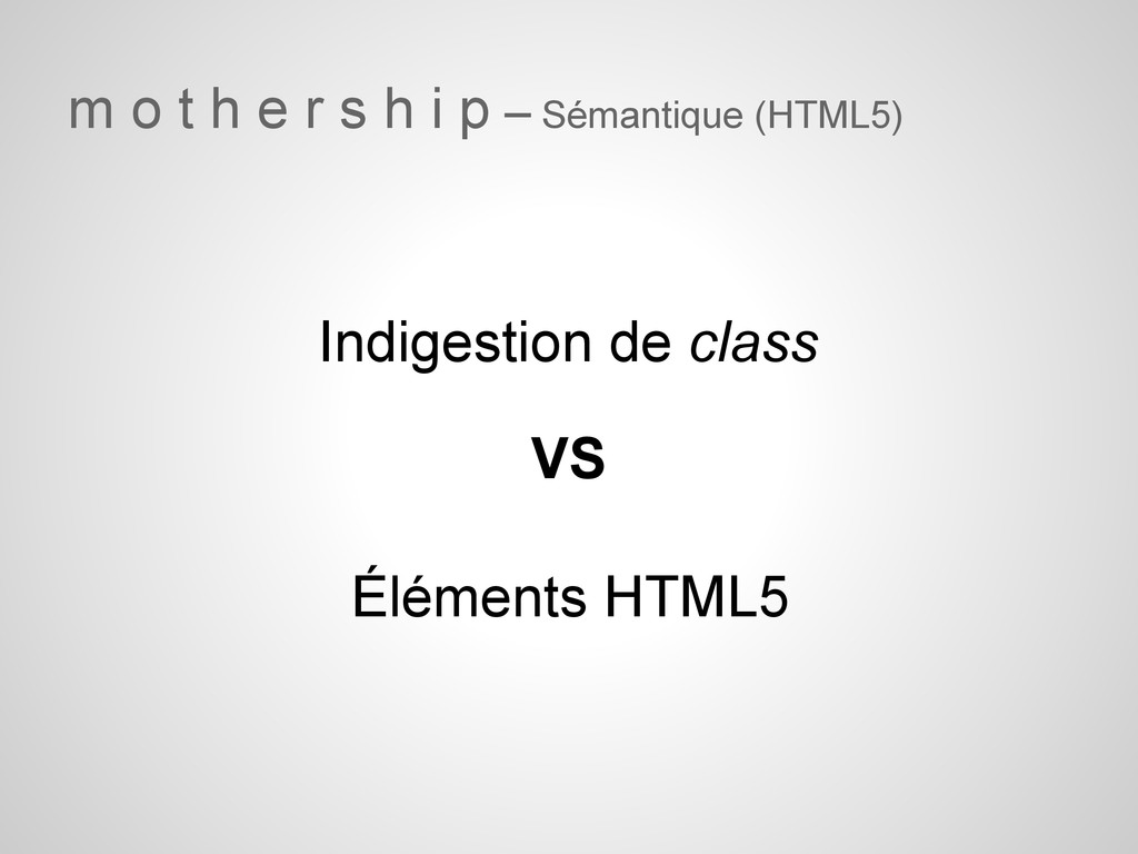 m o t h e r s h i p – Sémantique (HTML5) VS Ind...