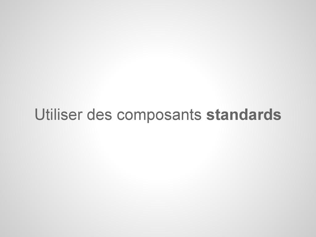 Utiliser des composants standards