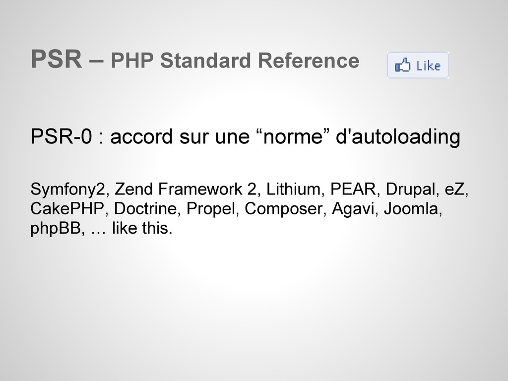 PSR – PHP Standard Reference PSR-0 : accord sur...