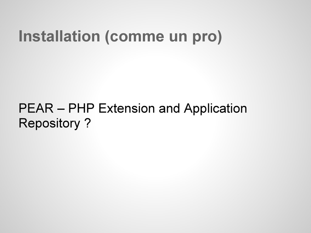 Installation (comme un pro) PEAR – PHP Extensio...