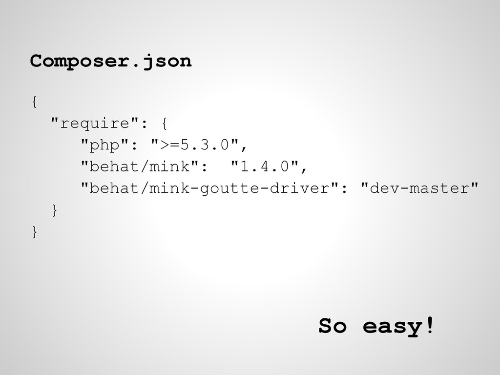 "Composer.json { ""require"": { ""php"": "">=5.3.0"", ..."