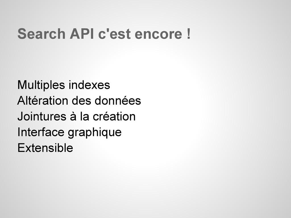 Search API c'est encore ! Multiples indexes Alt...