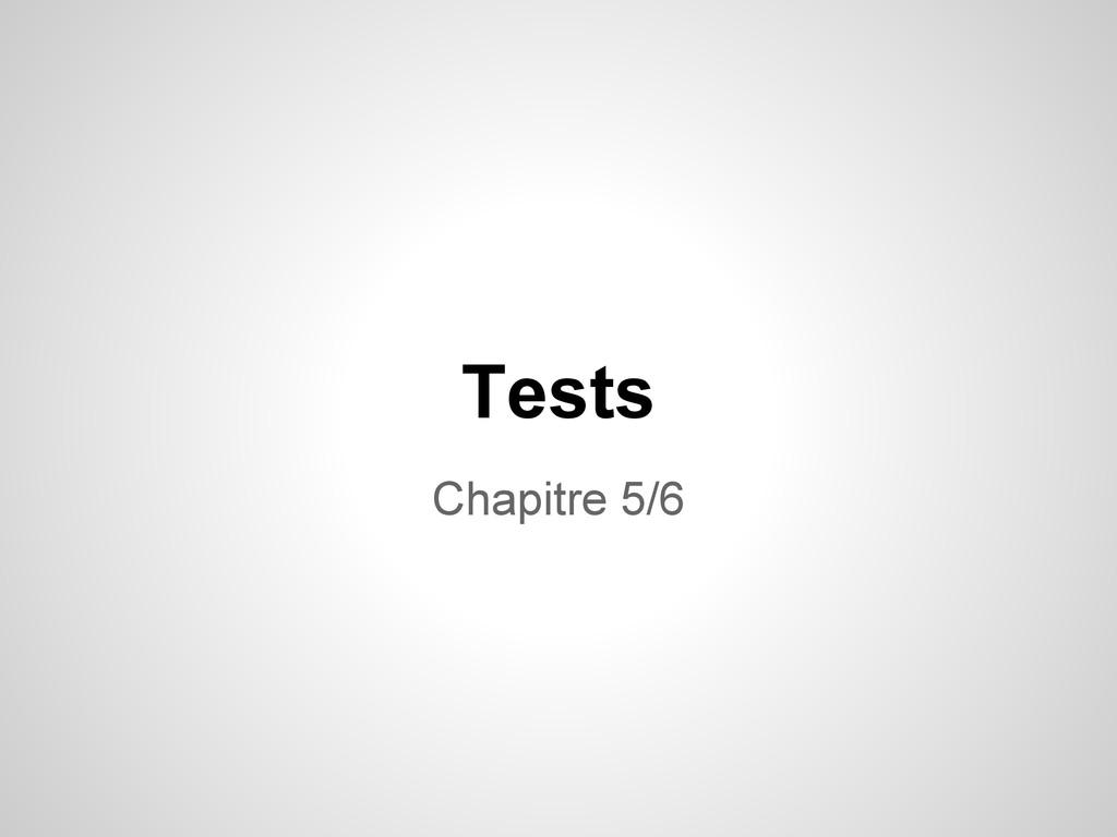Tests Chapitre 5/6