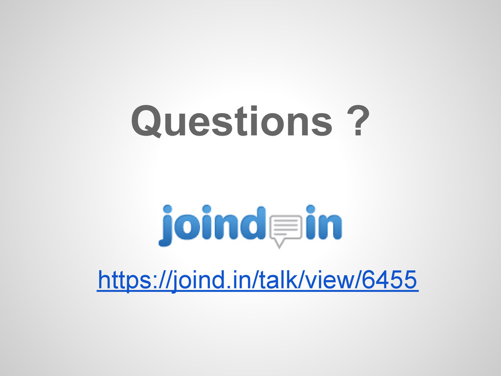 https://joind.in/talk/view/6455 Questions ?