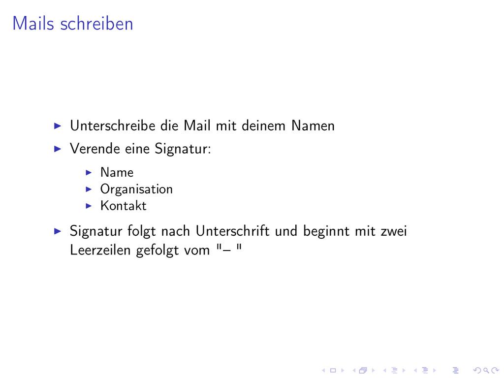 Mails schreiben Unterschreibe die Mail mit dein...