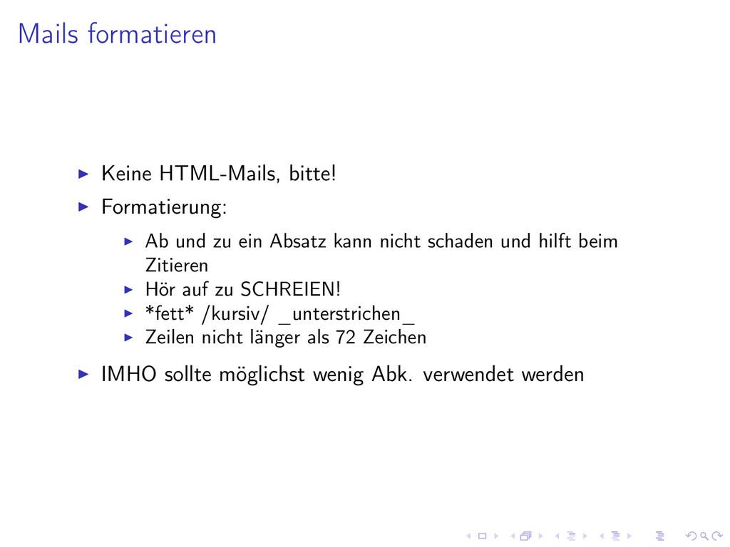 Mails formatieren Keine HTML-Mails, bitte! Form...