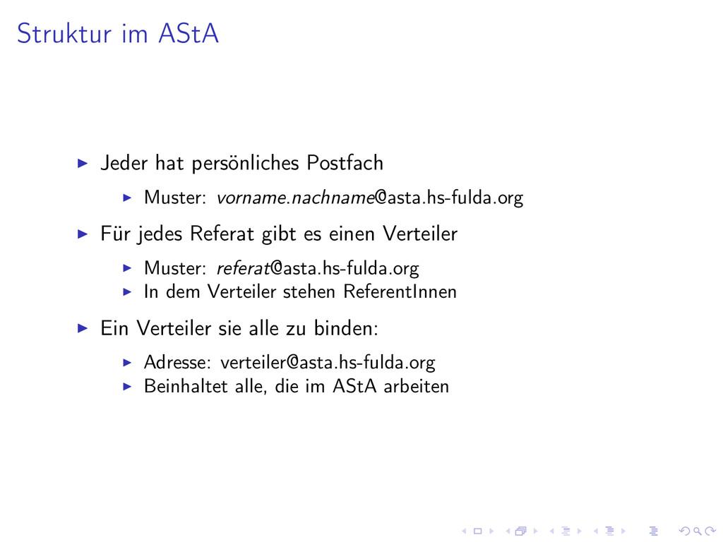 Struktur im AStA Jeder hat persönliches Postfac...
