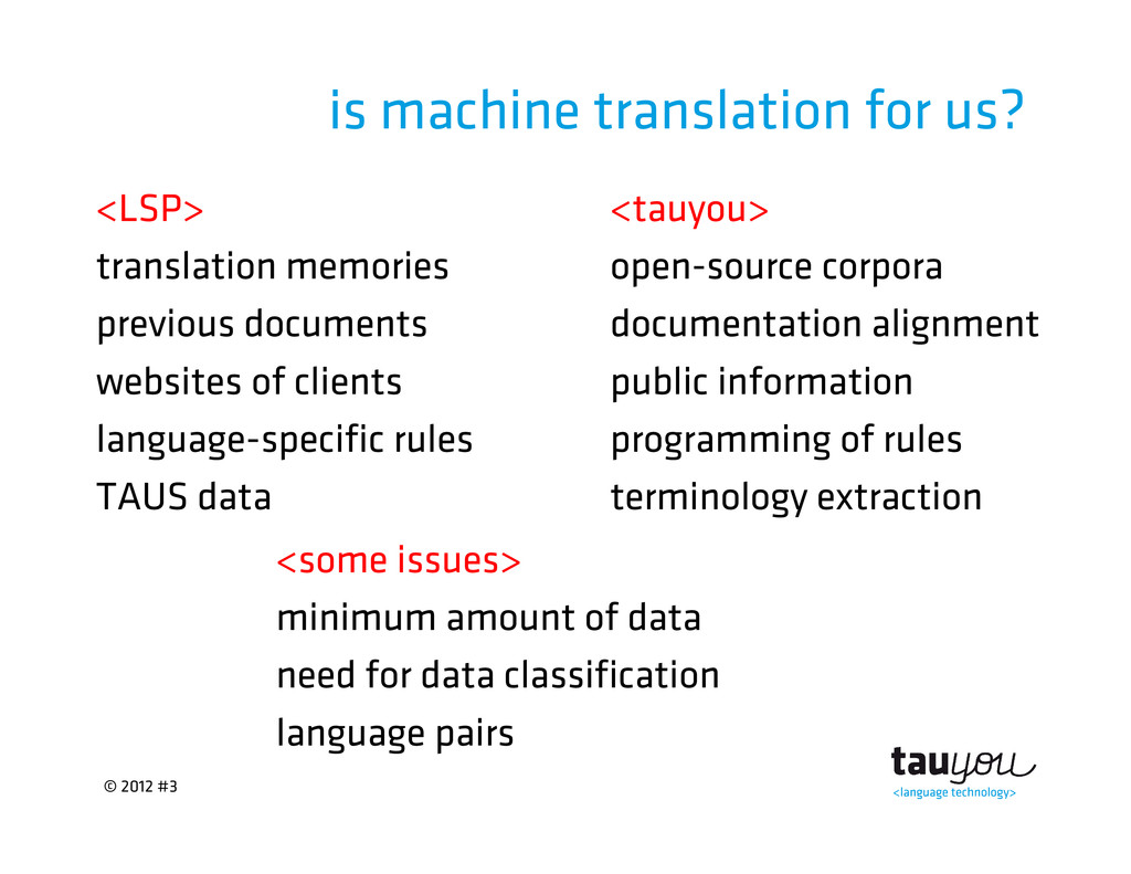 © 2012 #3 is machine translation for us? <LSP> ...