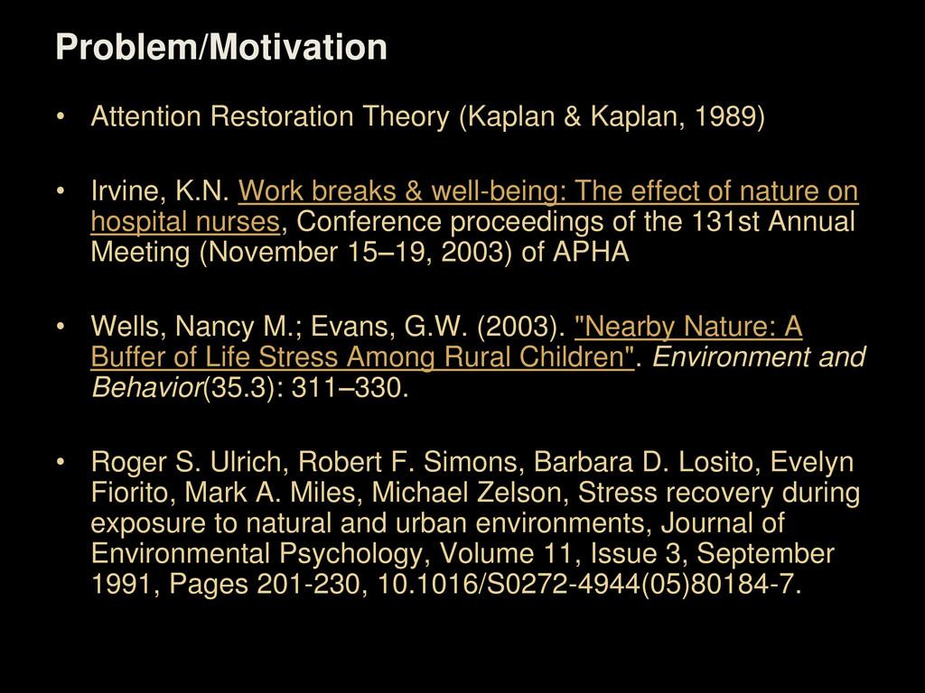 Problem/Motivation • Attention Restoration Theo...