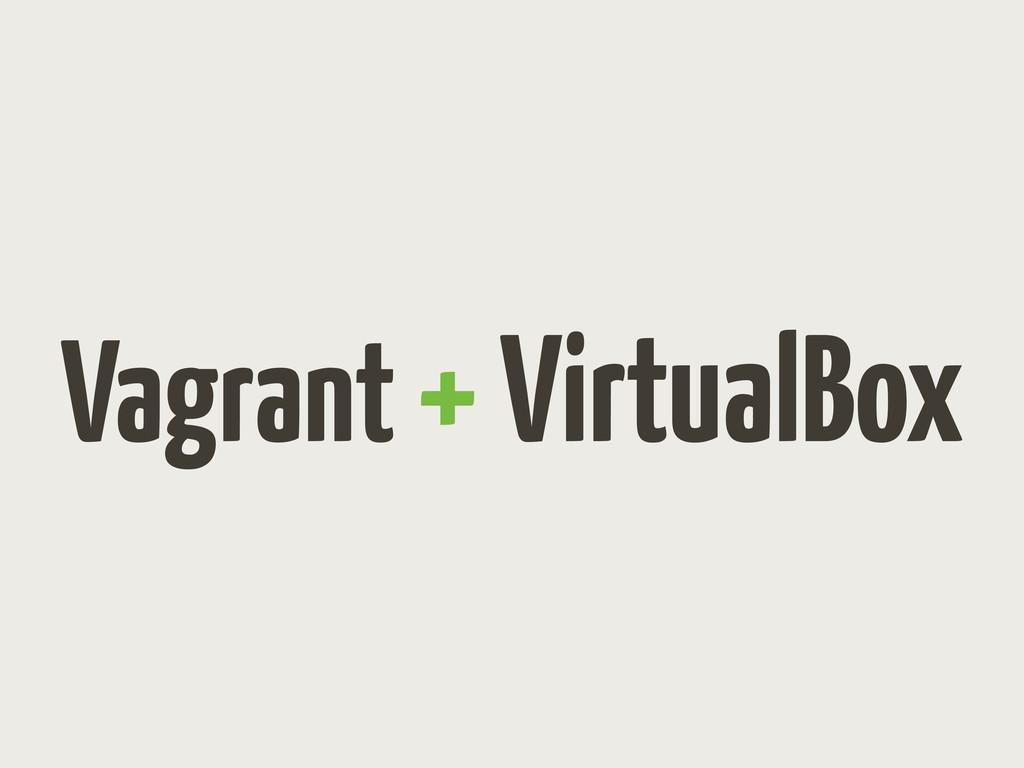 Vagrant + VirtualBox