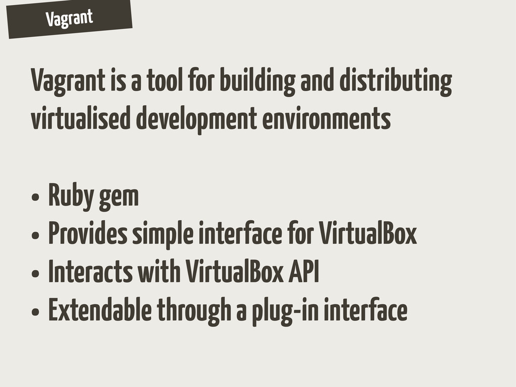 Vagrant Vagrant is a tool for building and dist...