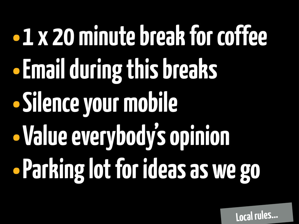 •1 x 20 minute break for coffee •Email during t...