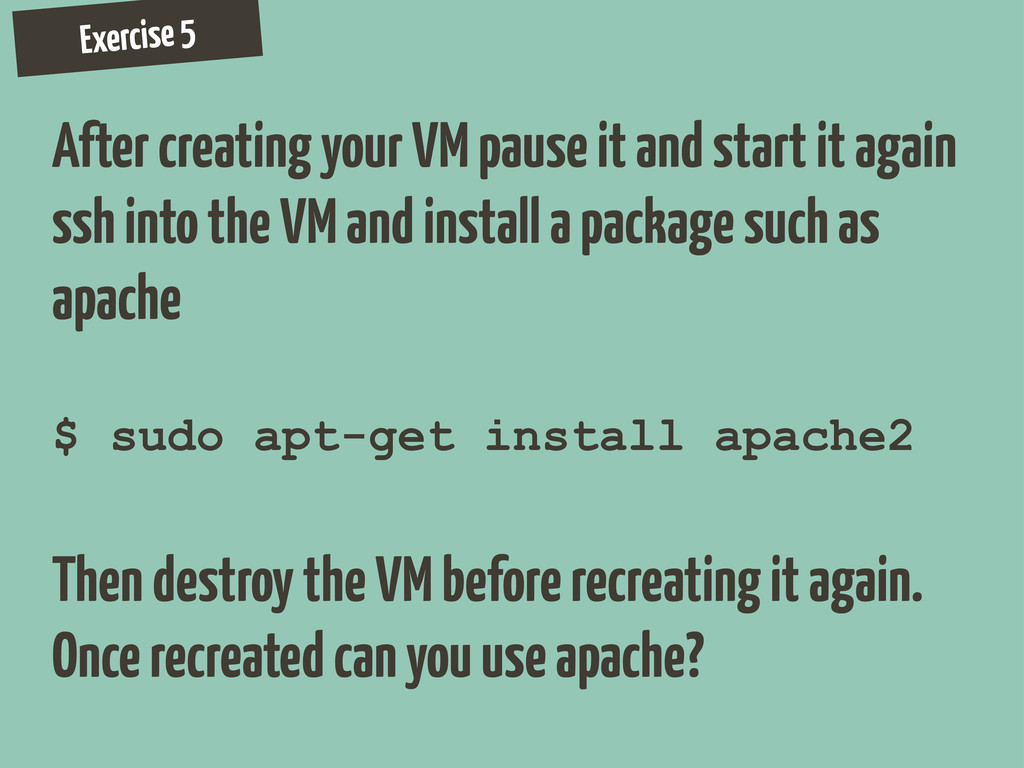 Exercise 5 After creating your VM pause it and ...