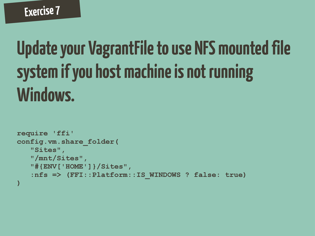 Exercise 7 Update your VagrantFile to use NFS m...
