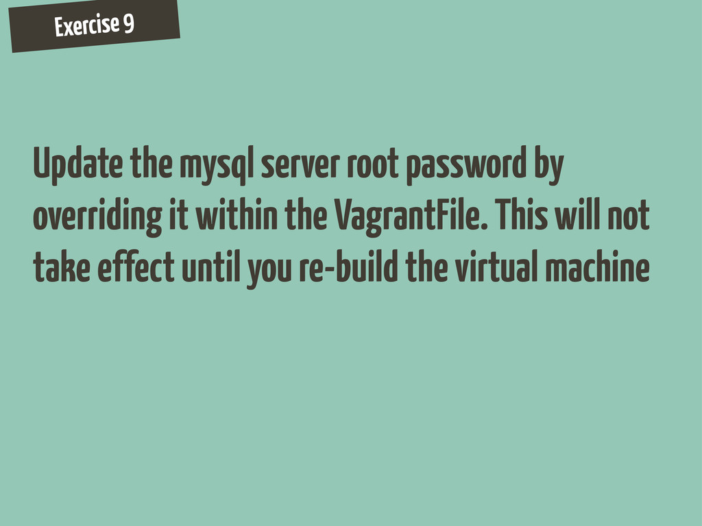 Exercise 9 Update the mysql server root passwor...