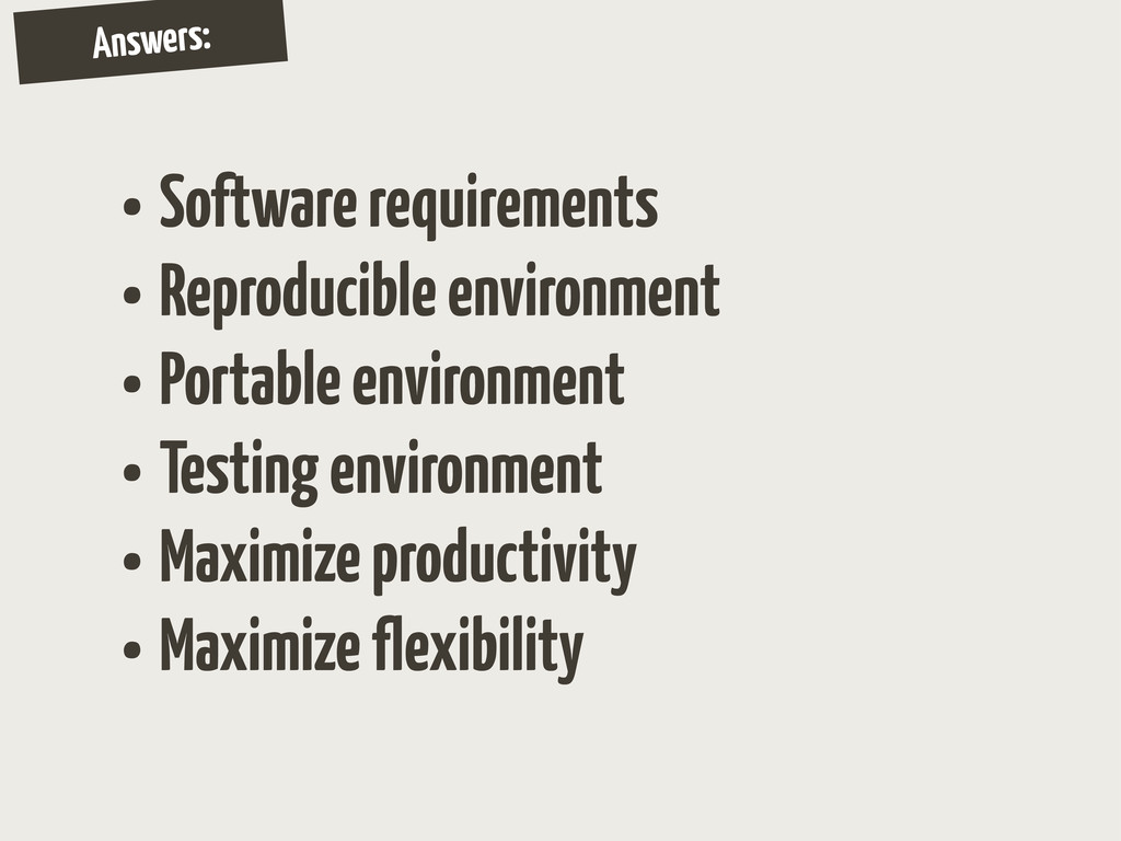 Answers: • Software requirements • Reproducible...