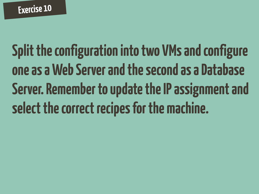 Exercise 10 Split the configuration into two VM...