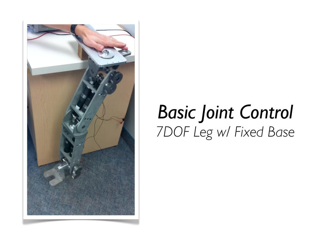 Basic Joint Control 7DOF Leg w/ Fixed Base