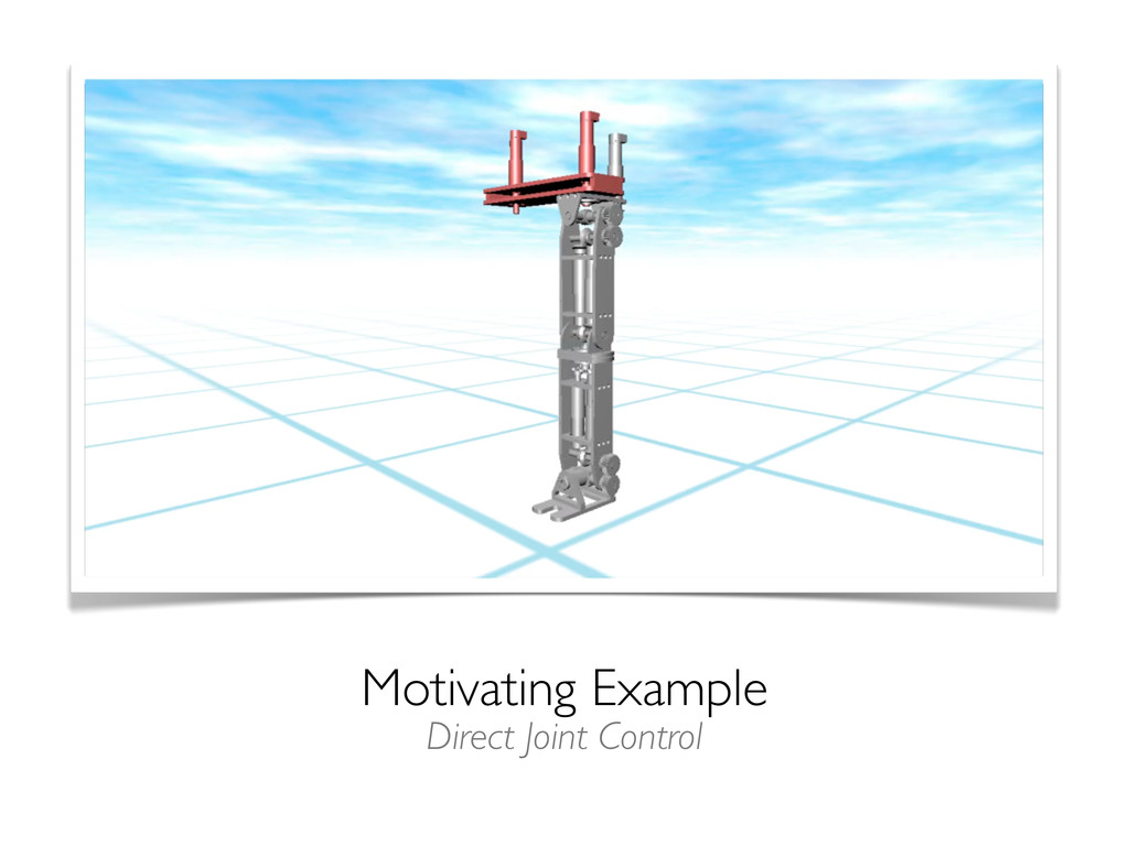 Motivating Example Direct Joint Control