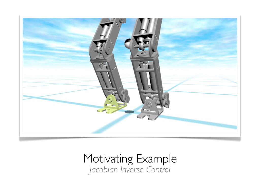 Motivating Example Jacobian Inverse Control