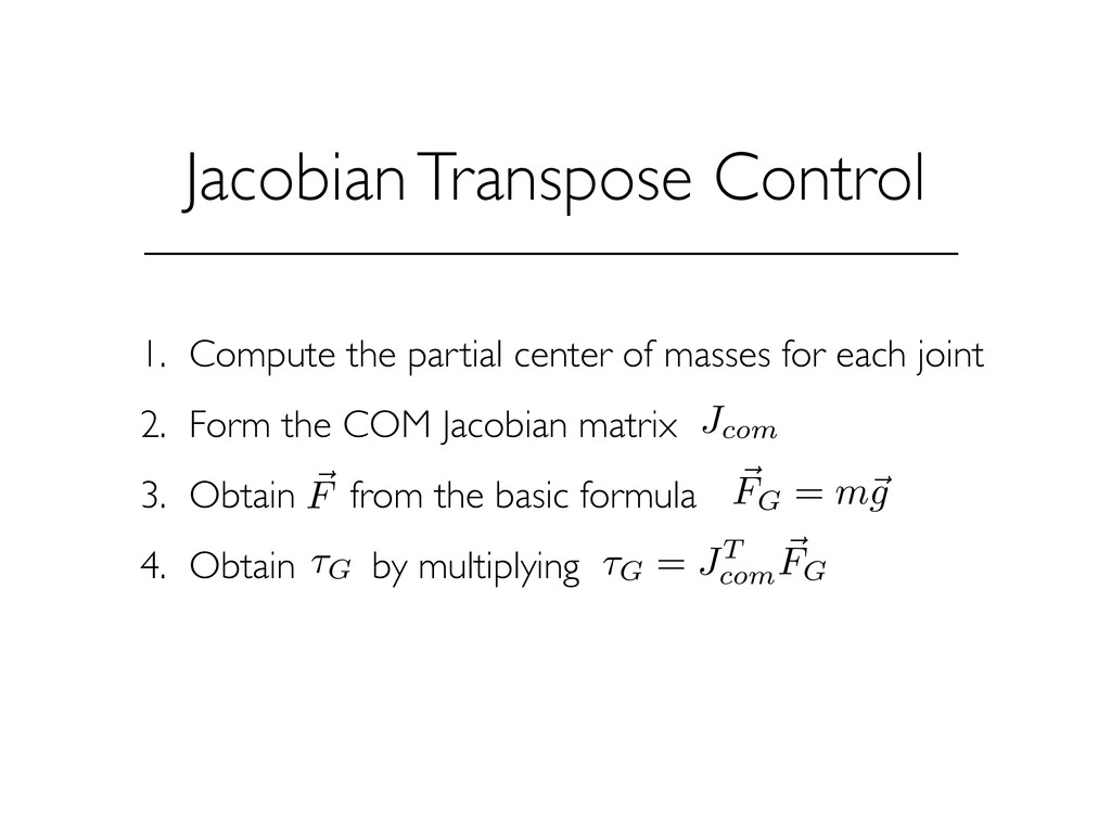 Jacobian Transpose Control 1. Compute the parti...