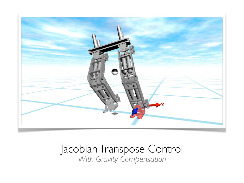 Jacobian Transpose Control With Gravity Compens...