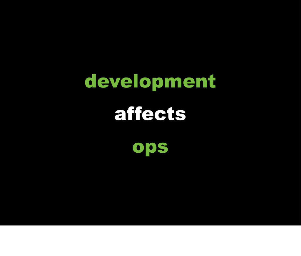development affects ops
