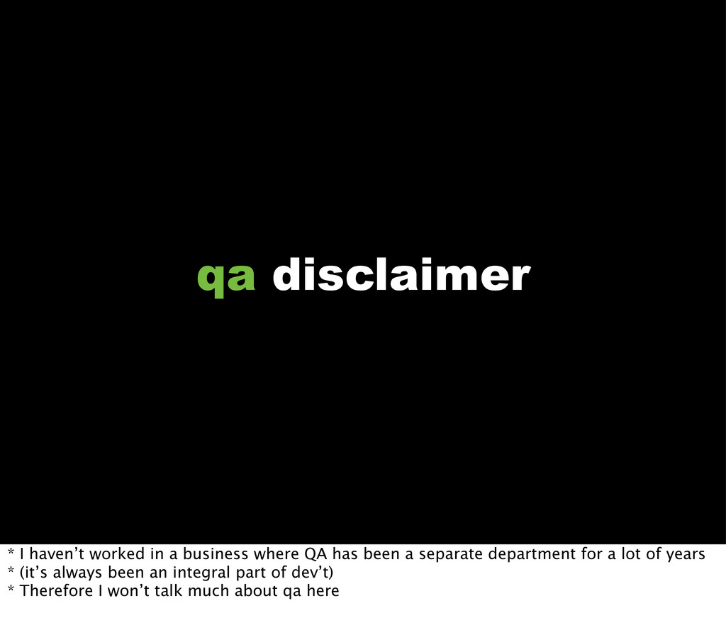 qa disclaimer * I haven't worked in a business ...