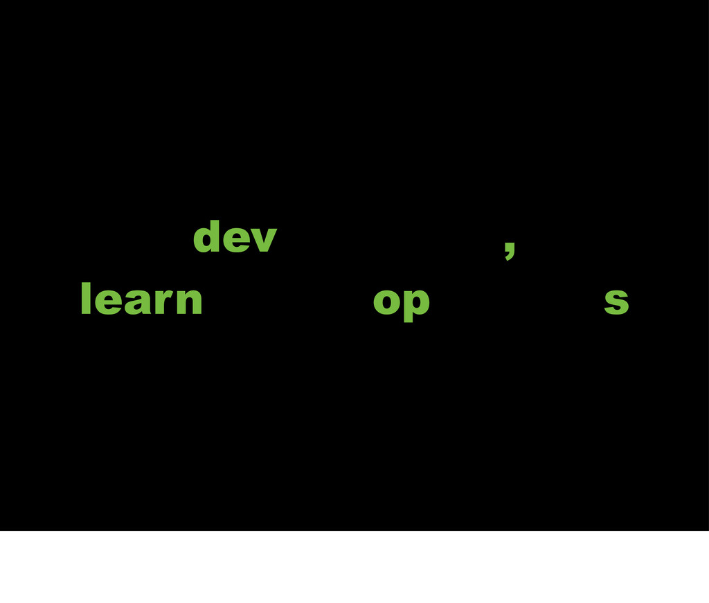 development, learn about operations