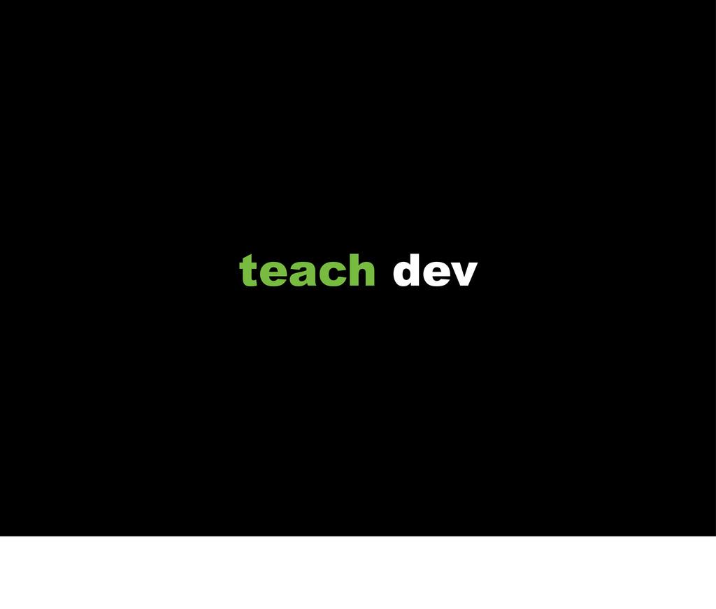 teach dev
