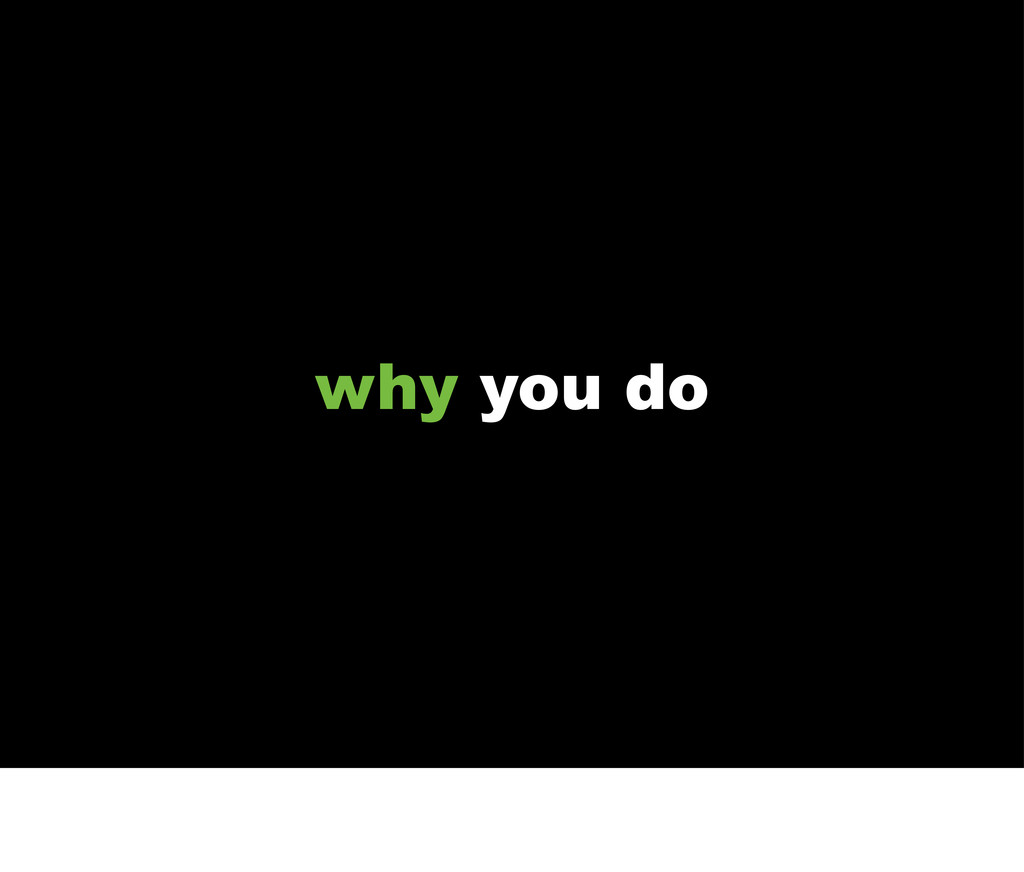 why you do