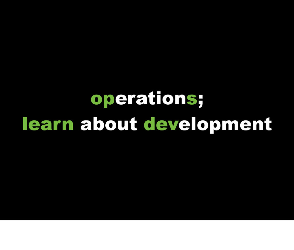 operations, learn about development operations:...