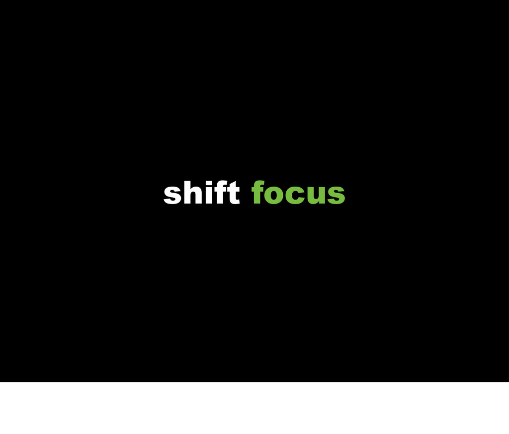 shift focus