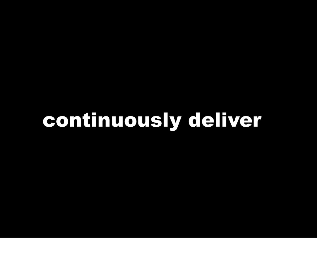 continuously delivery