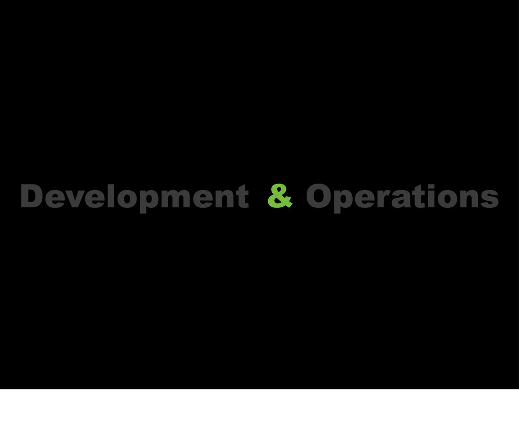 Development & Operations