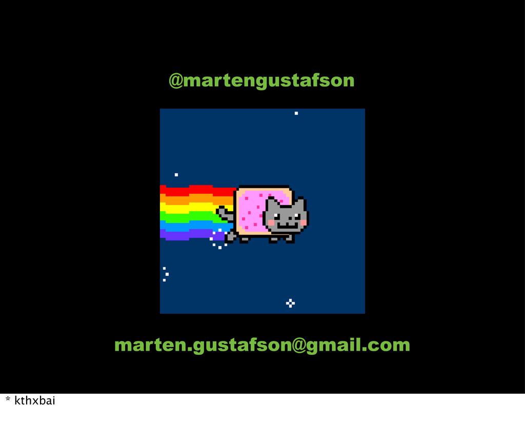 @martengustafson marten.gustafson@gmail.com * k...