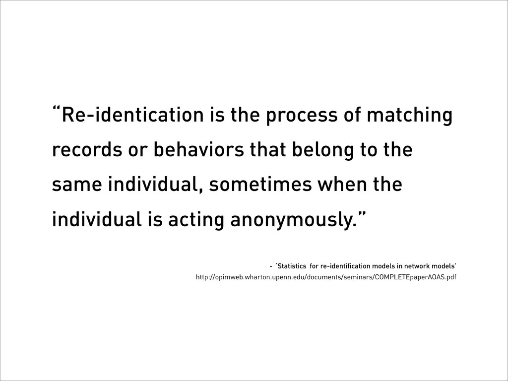 """Re-identication is the process of matching rec..."