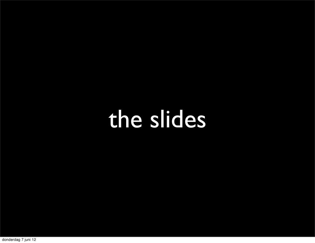 the slides donderdag 7 juni 12