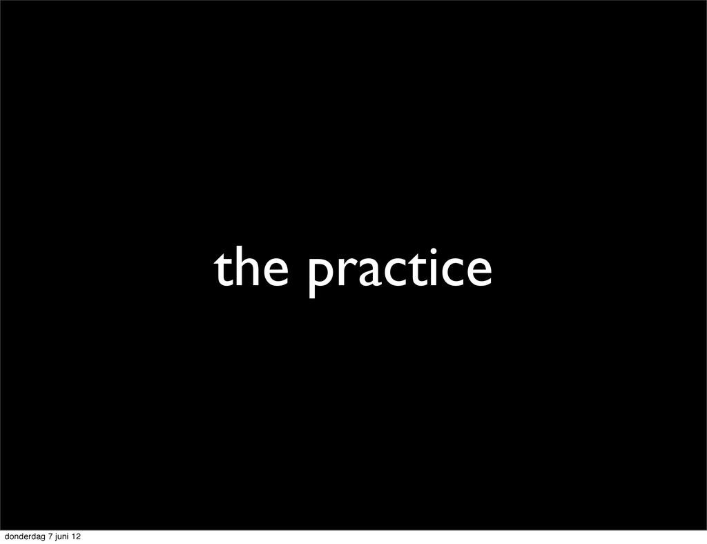 the practice donderdag 7 juni 12