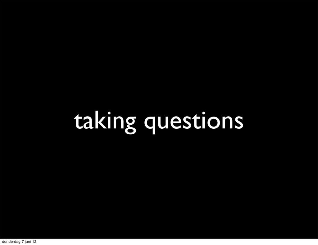 taking questions donderdag 7 juni 12