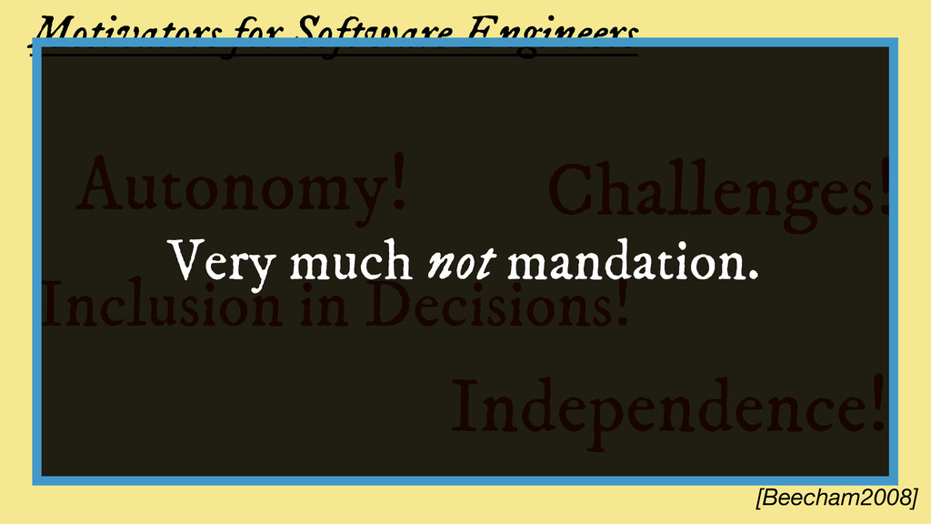Motivators for Software Engineers [Beecham2008]...
