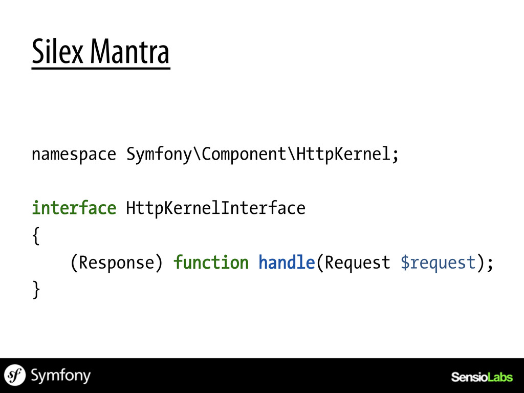 Silex Mantra namespace Symfony\Component\HttpKe...