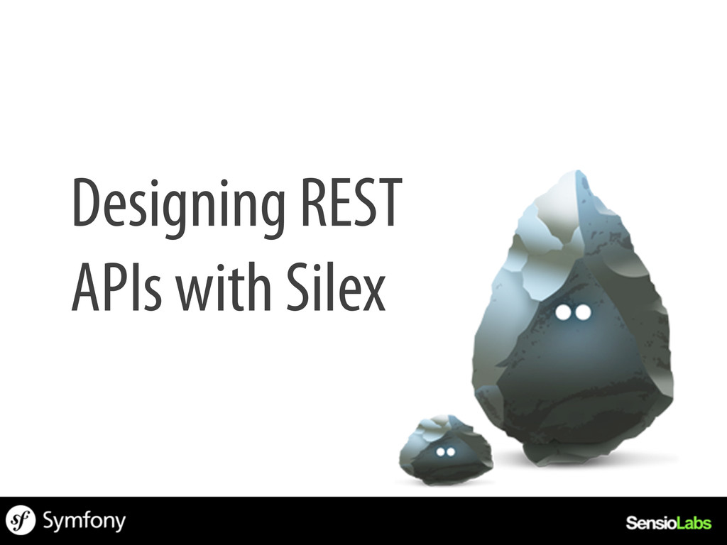 Designing REST APIs with Silex