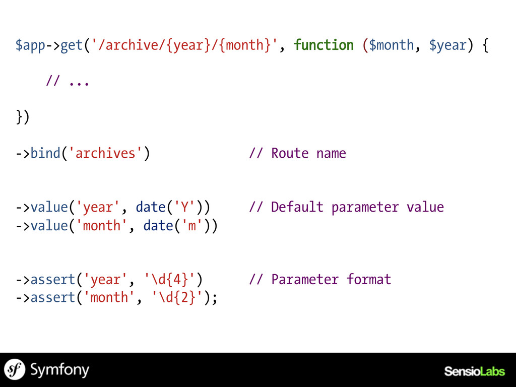$app->get('/archive/{year}/{month}', function (...