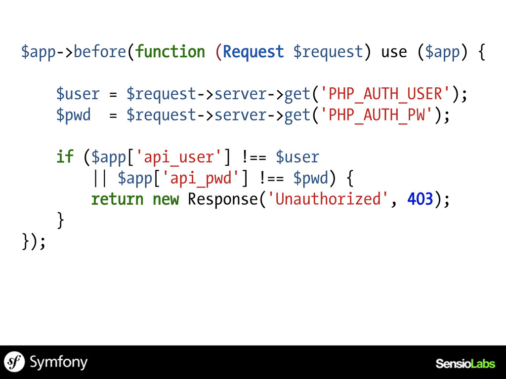 $app->before(function (Request $request) use ($...