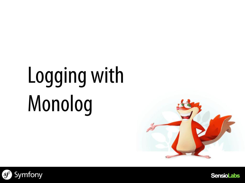 Logging with Monolog
