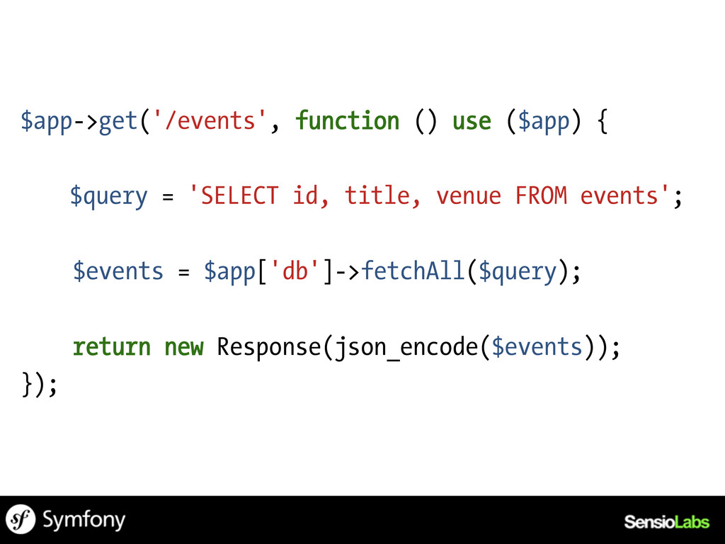 $app->get('/events', function () use ($app) { $...