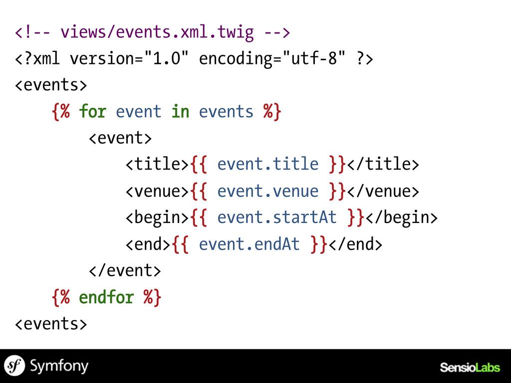 """<!-- views/events.xml.twig --> <?xml version=""""1..."""