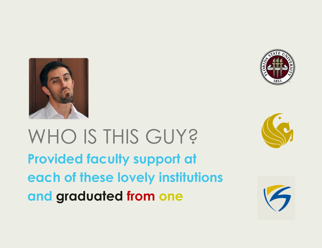 WHO IS THIS GUY? Provided faculty support at ea...